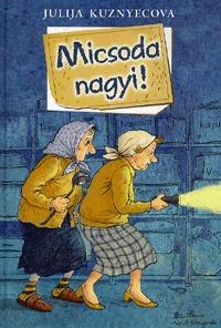 Kuznyecova, Julija: Micsoda nagyi! -  (Könyv)