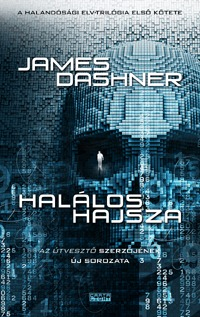 James Dashner: Halálos hajsza - A Halandósági elv-trilógia első kötete -  (Könyv)
