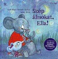 Carl-Johan Forssén Ehrlin: Szép álmokat, Ella! -  (Könyv)