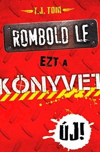T. J. Tom: Rombold le ezt a könyvet! - Kreativitás kis őrültséggel -  (Könyv)