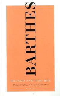 Roland Barthes: Roland Barthes Roland Barthes-ról -  (Könyv)