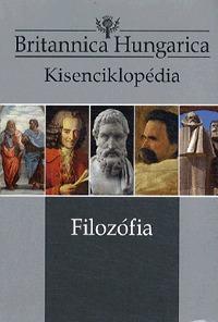 Nádori Attila (Szerk.): Britannica Hungarica Kisenciklopédia - Filozófia -  (Könyv)
