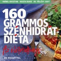 Vrábel Krisztina, Koszta Ágnes, Dr. Töllösy Judit: 160 grammos szénhidrátdiéta - Az életmódkönyv - 85 recepttel -  (Könyv)