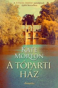 Kate Morton: A tóparti ház -  (Könyv)