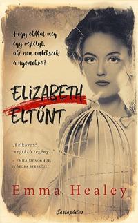 Elizabeth Healey: Elizabeth eltűnt -  (Könyv)