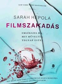 Sarah Hepola: Filmszakadás -  (Könyv)