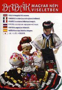 Gámán-morvay Katalin, Szelényi Károly: Babák magyar népi viseletben -  (Könyv)