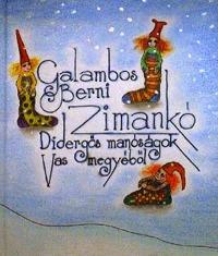 Galambos Berni: Zimankó - Didergős manóságok Vas megyéből -  (Könyv)