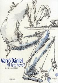 Varró Dániel: Mi lett hova? -  (Könyv)