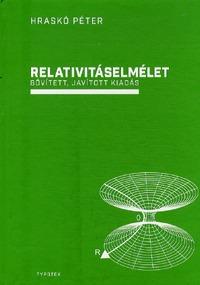 Hraskó Péter: Relativitáselmélet - Bővített, javított kiadás -  (Könyv)