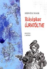 Hídvégi Igor: Középkor újratöltve 2. -  (Könyv)