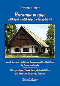 Simányi Frigyes: Baranya megye tájházai, emlékházai, népi épületei -  (Könyv)