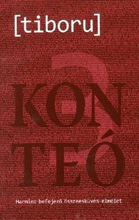 Tiboru: Konteó 3 - Harminc befejező összeesküvés-elmélet -  (Könyv)