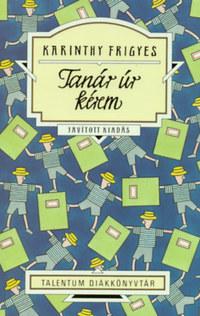 Karinthy Frigyes: Tanár úr kérem - Talentum diákkönyvtár -  (Könyv)