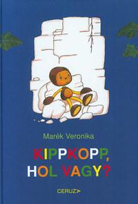 Marék Veronika: Kippkopp, hol vagy? -  (Könyv)