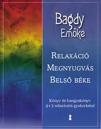 Bagdy Emőke: Relaxáció, megnyugvás, belső béke (CD melléklettel) - Könyv és hangoskönyv 4+3 relaxációs gyakorlattal -  (Könyv)