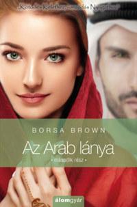 Borsa Brown: Az Arab lánya - Második rész -  (Könyv)