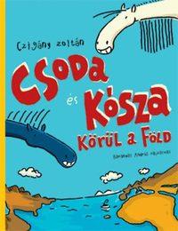 Czigány Zoltán: Csoda és Kósza körül a Föld -  (Könyv)