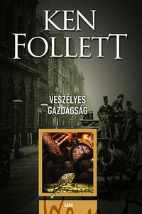 Ken Follett: Veszélyes gazdagság -  (Könyv)
