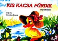 Kis kacsa fürdik - népköltések -  (Könyv)