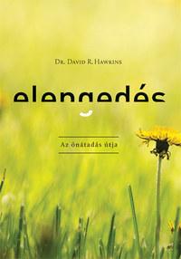 Dr. David R. Hawkins: Elengedés - Az önátadás útja -  (Könyv)