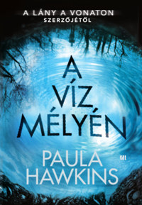 Paula Hawkins: A víz mélyén -  (Könyv)