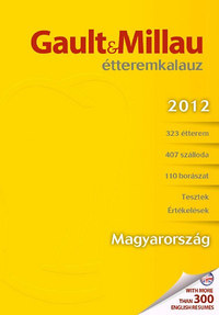Molnár B. Tamás (szerk.): Gault&Millau Magyarország Étteremkalauz 2012 - Magyarország -  (Könyv)
