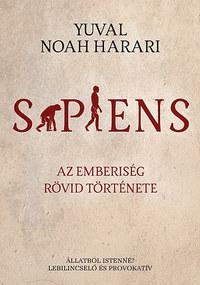 Yuval Noah Harari: Sapiens - Az emberiség rövid története -  (Könyv)