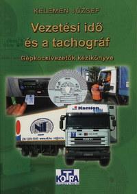 Kelemen József: Vezetési idő és a tachográf - Gépkocsivezetők kézikönyve -  (Könyv)