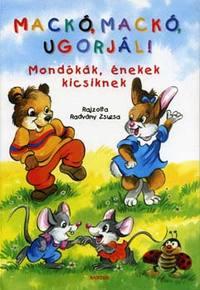 Radvány Zsuzsa: Mackó, mackó ugorjál! - Mondókák, énekek kicsiknek -  (Könyv)