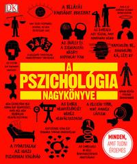 Nigel C. Benson, Marcus Weeks, Voula Grand, Joannah Ginsburg, Merrin Lazyan: A pszichológia nagykönyve - Minden, amit tudni érdemes -  (Könyv)
