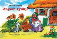 Petőfi Sándor: Anyám tyúkja -  (Könyv)