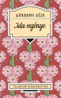 Gárdonyi Géza: Ida regénye - Talentum diákkönyvtár -  (Könyv)