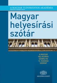 Deme László, Tóth Etelka, Fábián Pál: Magyar helyesírási szótár - A magyar helyesírás szabályai 12. kiadása szerint -  (Könyv)