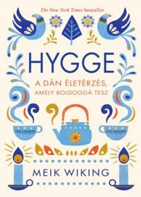Meik Wiking: Hygge - A dán életérzés, amely boldoggá tesz -  (Könyv)