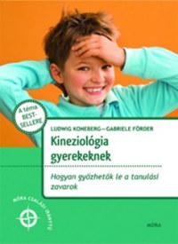 Ludwig Koneberg, Gabrielle Förder: Kineziológia gyerekeknek - Hogyan győzhetők le a tanulási zavarok -  (Könyv)