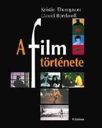 Kristin Thompson, David Bordwell: A film története -  (Könyv)