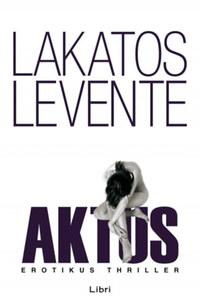 Lakatos Levente: Aktus -  (Könyv)