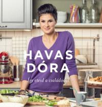 Havas Dóra: Így etesd a családodat -  (Könyv)
