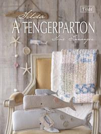 Tone Finnanger: Tilda a tengerparton - Nosztalgikus és romantikus ötletek az óceánok világából -  (Könyv)