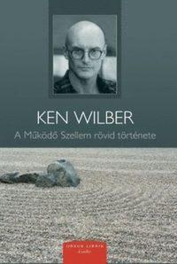 Ken Wilber: A működő szellem rövid története -  (Könyv)