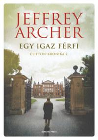 Jeffrey Archer: Egy igaz férfi - Clifton-krónika 7. -  (Könyv)