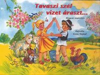 Eszes Hajnal (ill.): Tavaszi szél vizet áraszt... - Magyar népköltés -  (Könyv)
