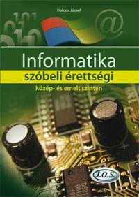 Holczer József: Informatika szóbeli érettségi közép- és emelt szinten -  (Könyv)