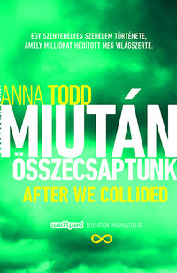 Anna Todd: Miután összecsaptunk -  (Könyv)