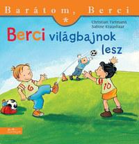 Christian Tielmann, Sabine Kraushaar: Berci világbajnok lesz - Barátom, Berci 3. -  (Könyv)