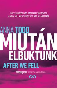 Anna Todd: Miután elbuktunk -  (Könyv)