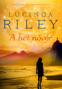 Lucinda Riley: A hét nővér - Maia története -  (Könyv)