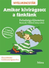 Czirbeszné Ignácz Éva: Amikor kivirágzott a fánkfánk - Feladatgyűjtemény Bosnyák Viktória könyvéhez -  (Könyv)