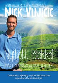 Nick Vujicic: Nyitott lélekkel - Imák egy varázslatosan jó életért -  (Könyv)